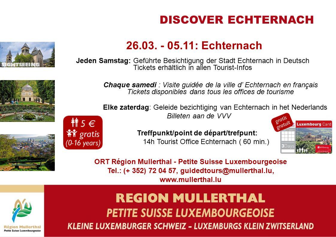 26.03. - 05.11: Echternach Jeden Samstag: Geführte Besichtigung der Stadt Echternach in Deutsch Tickets erhältlich in allen Tourist-Infos Chaque samed