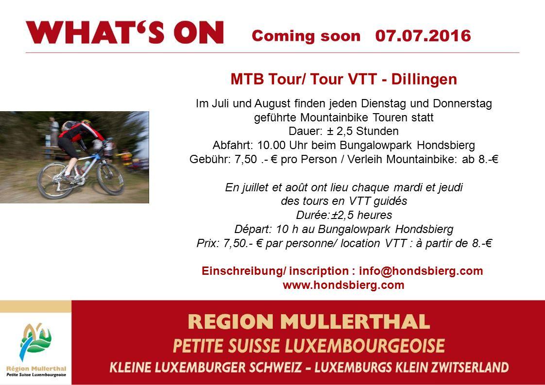 Coming soon 07.07.2016 MTB Tour/ Tour VTT - Dillingen Im Juli und August finden jeden Dienstag und Donnerstag geführte Mountainbike Touren statt Dauer
