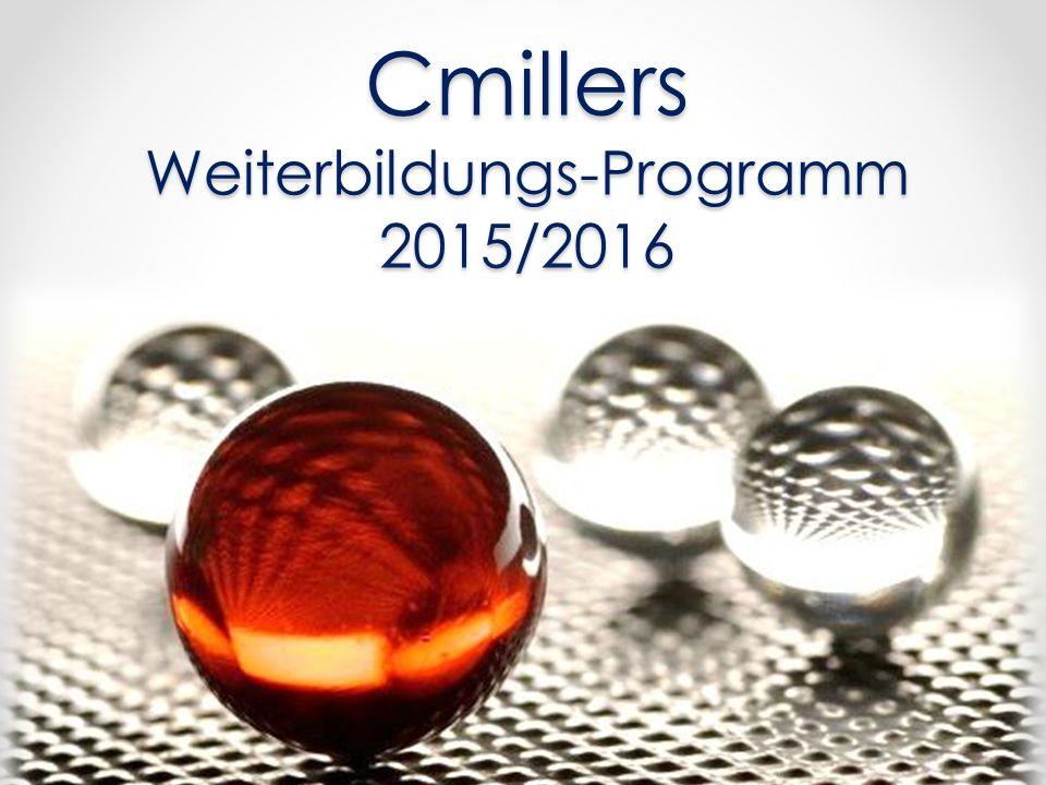Cmillers Weiterbildungs-Programm 2015/2016