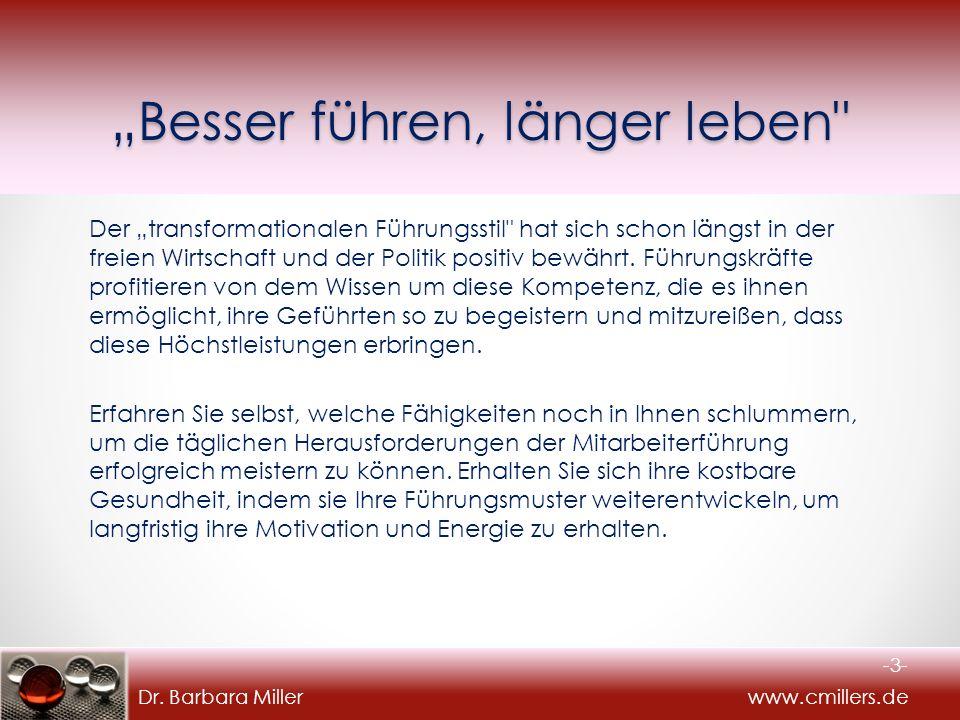 """Dr. Barbara Miller www.cmillers.de """"Besser führen, länger leben"""