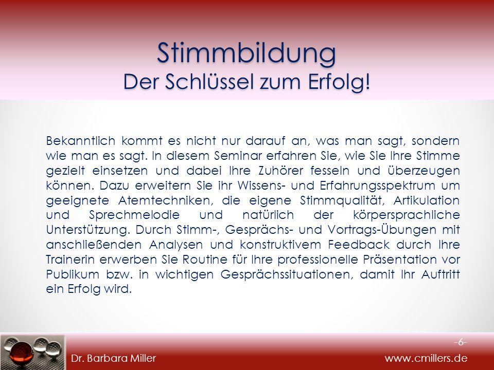 Dr. Barbara Miller www.cmillers.de Stimmbildung Der Schlüssel zum Erfolg.