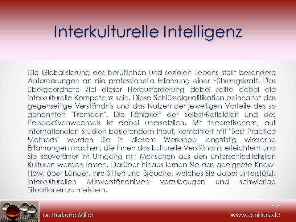 Dr. Barbara Miller www.cmillers.de Interkulturelle Intelligenz Die Globalisierung des beruflichen und sozialen Lebens stellt besondere Anforderungen a