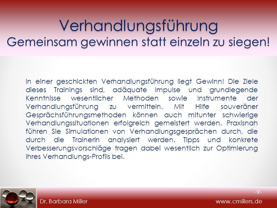 Dr. Barbara Miller www.cmillers.de Verhandlungsführung Gemeinsam gewinnen statt einzeln zu siegen.