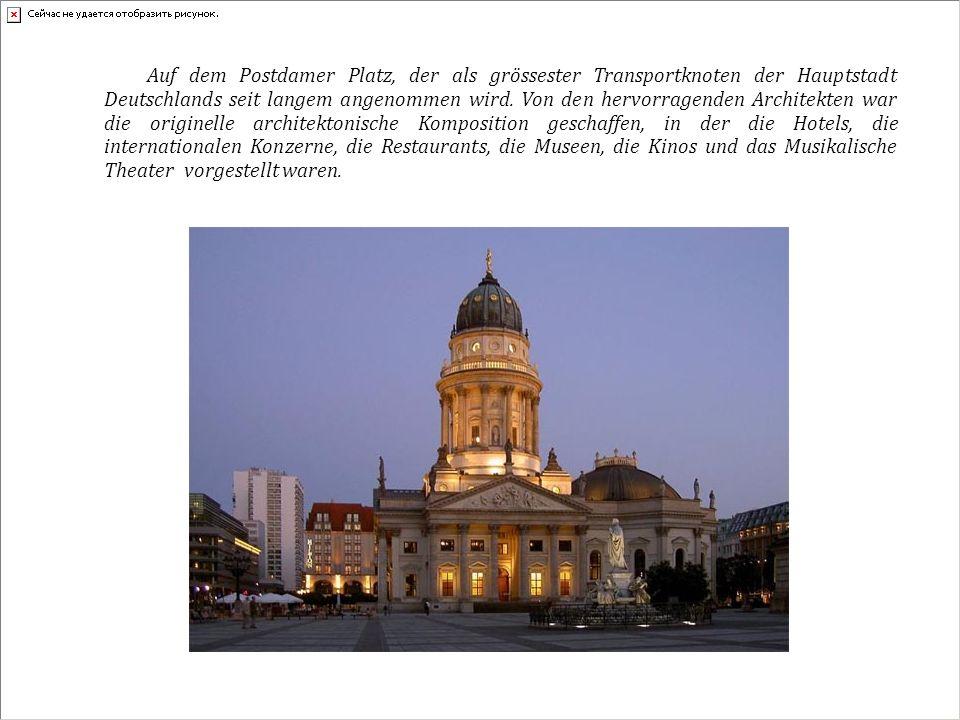 Auf dem Postdamer Platz, der als grössester Transportknoten der Hauptstadt Deutschlands seit langem angenommen wird.