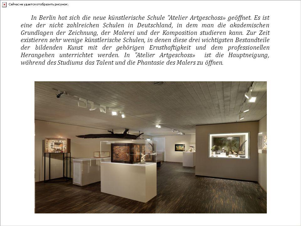 In Berlin hat sich die neue künstlerische Schule Atelier Artgeschoss» geöffnet.