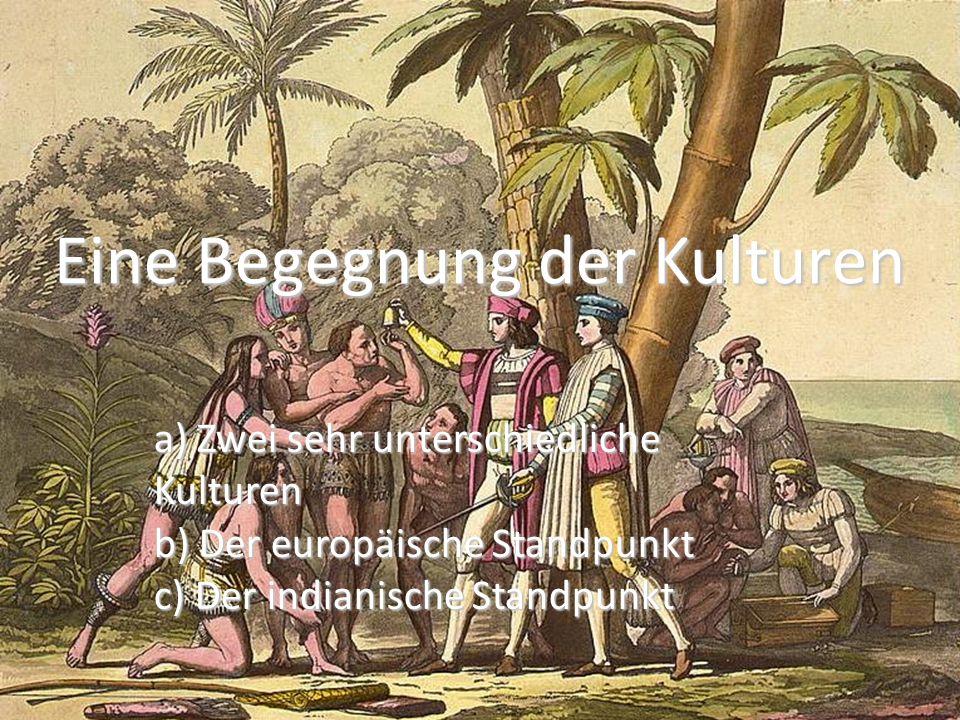 20/05/2010 Zwei sehr unterschiedliche Kulturen Die Europäer und die Indianer waren sehr verschieden.