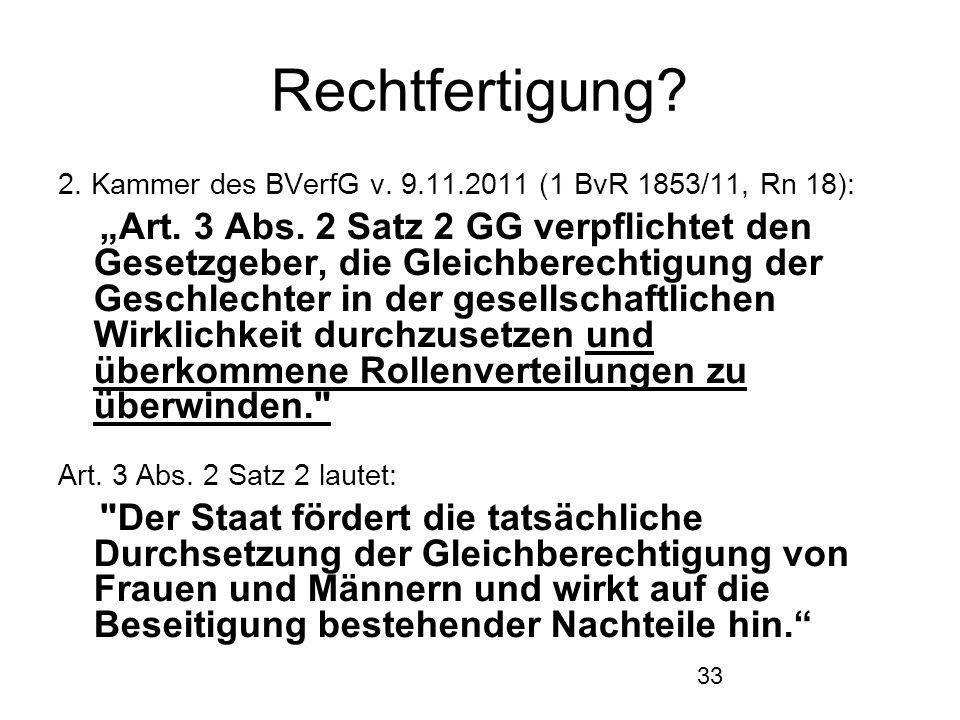 """33 Rechtfertigung. 2. Kammer des BVerfG v. 9.11.2011 (1 BvR 1853/11, Rn 18): """"Art."""