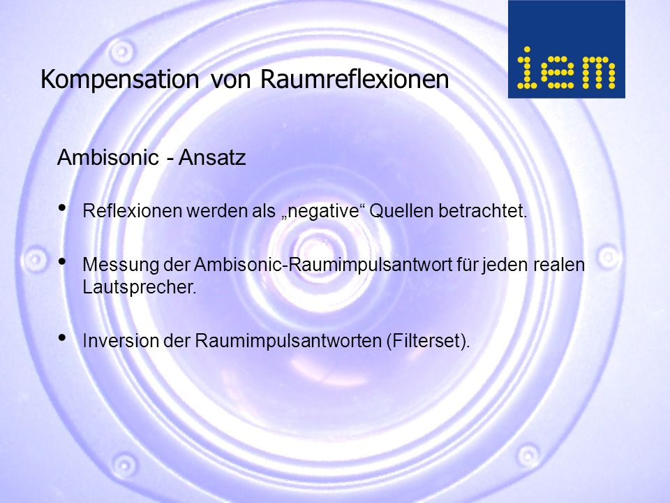 """Kompensation von Raumreflexionen Reflexionen werden als """"negative Quellen betrachtet."""
