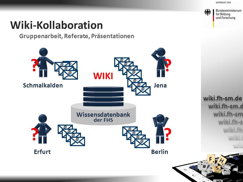 @ @ @ @ @ @ @ @ @ @ @ @ @ @ @ @ @ @ @ Wissensdatenbank der FHS WIKI Wiki-Kollaboration Gruppenarbeit, Referate, Präsentationen wiki.fh-sm.de Jena Erfurt Schmalkalden Berlin .