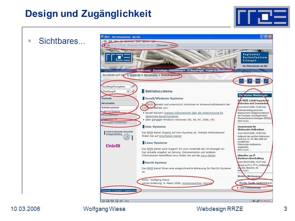 """Webdesign RRZE10.03.2006Wolfgang Wiese4 Design und Zugänglichkeit  Sichtbares…  Optionale Abblendbarkeit bekannter Teile  CSS-gesteuerte Druckansicht (in """"Print-CI )  Skalierbarkeit bis 150% ohne optische Defekte nutzbar  Sprungmarken  Wichtige Meldungen immer sichtbar."""