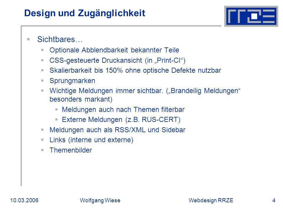 Webdesign RRZE10.03.2006Wolfgang Wiese5 Design und Zugänglichkeit ...und unsichtbares