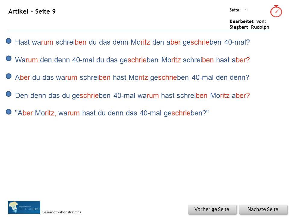 Übungsart: Seite: Bearbeitet von: Siegbert Rudolph Lesemotivationstraining Artikel – Seite 9 11 Nächste Seite Vorherige Seite Hast warum schreiben du das denn Moritz den aber geschrieben 40-mal.