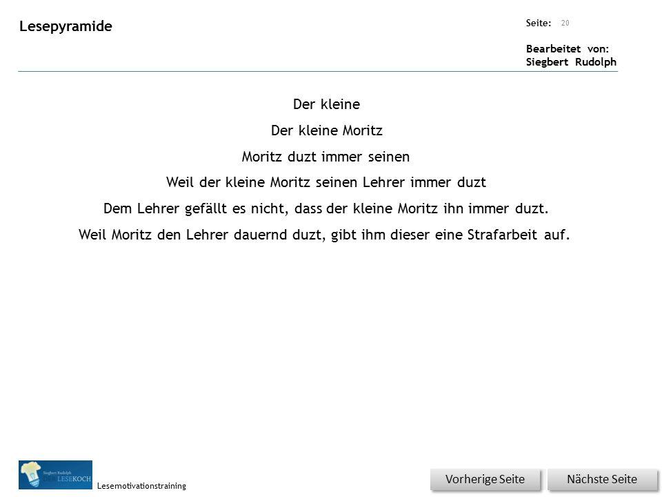 Übungsart: Seite: Bearbeitet von: Siegbert Rudolph Lesemotivationstraining Lesepyramide Der kleine Der kleine Moritz Moritz duzt immer seinen Weil der