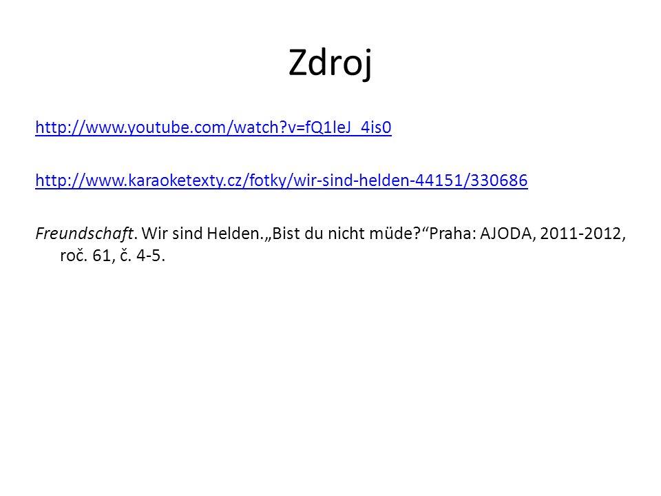 """Zdroj http://www.youtube.com/watch?v=fQ1leJ_4is0 http://www.karaoketexty.cz/fotky/wir-sind-helden-44151/330686 Freundschaft. Wir sind Helden.""""Bist du"""