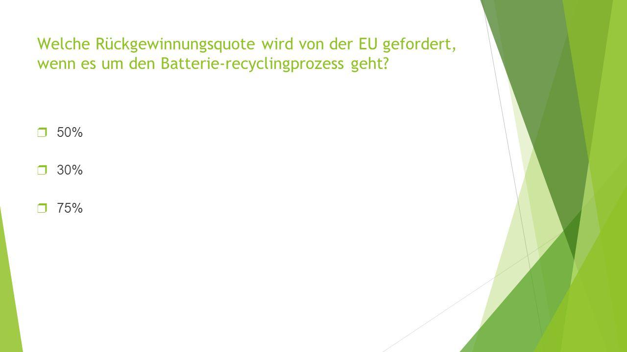 Welche Rückgewinnungsquote wird von der EU gefordert, wenn es um den Batterie-recyclingprozess geht.