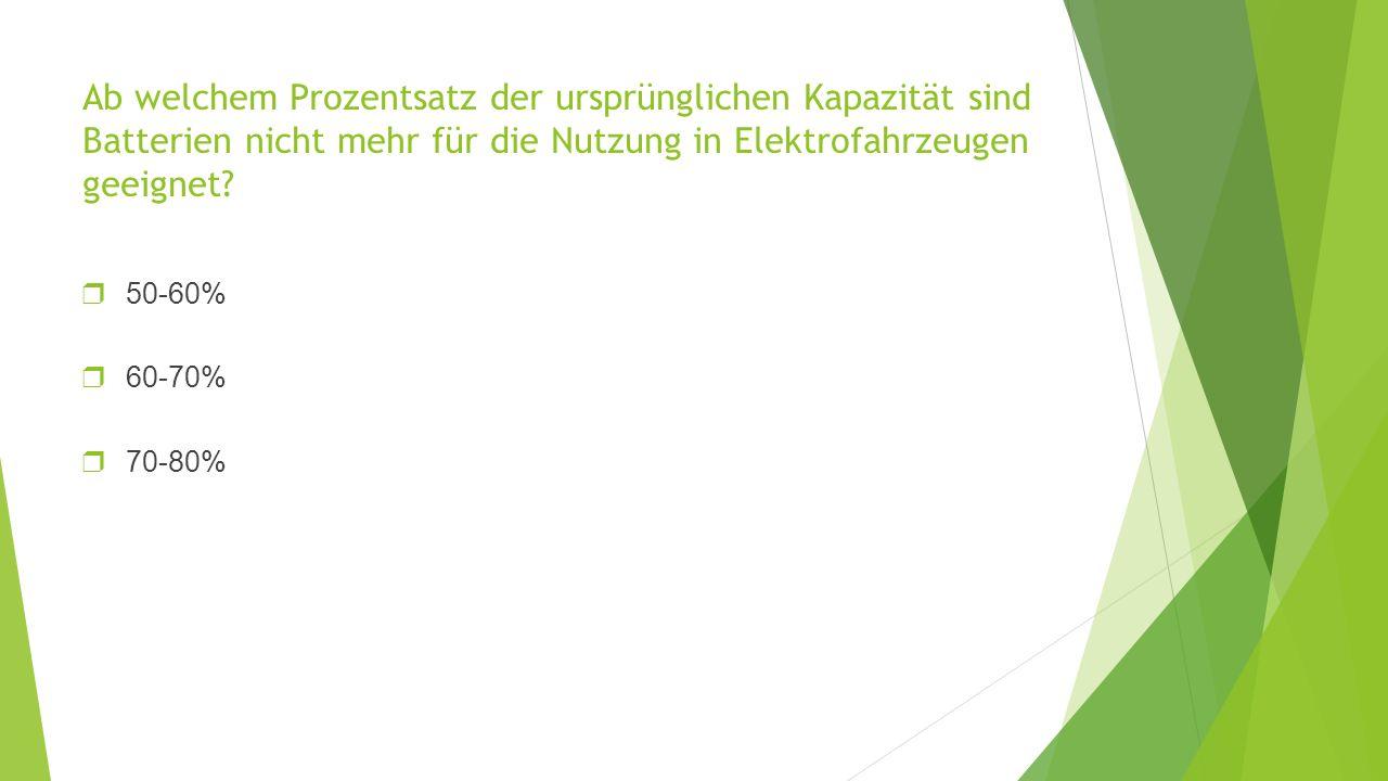 Ab welchem Prozentsatz der ursprünglichen Kapazität sind Batterien nicht mehr für die Nutzung in Elektrofahrzeugen geeignet.