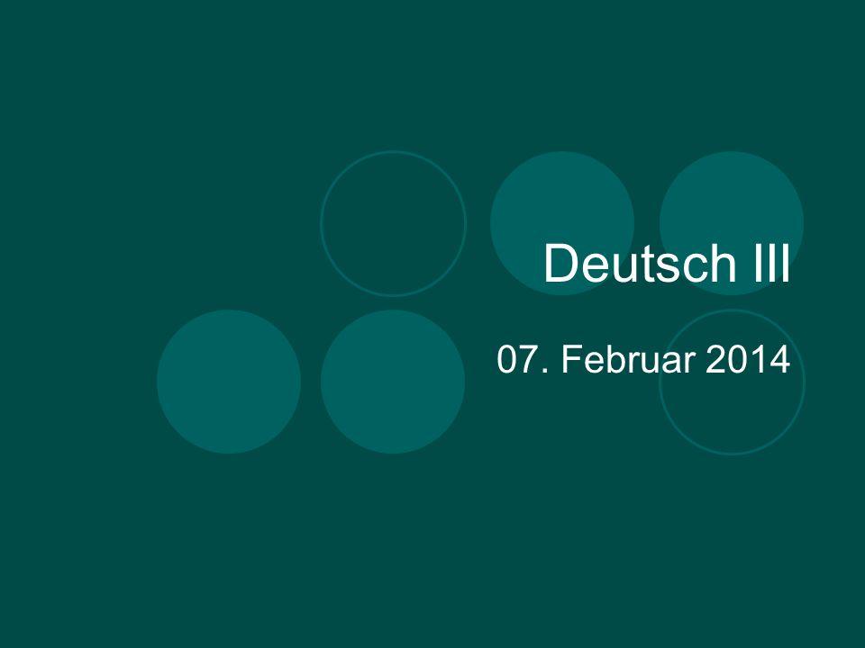 Deutsch III 07. Februar 2014