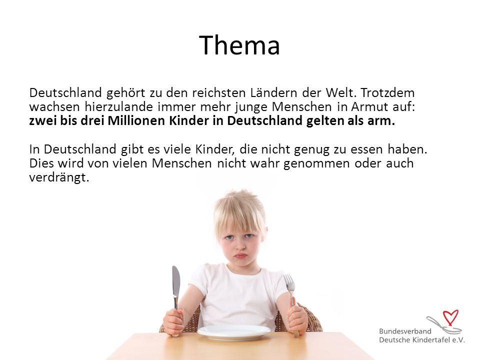 Thema Deutschland gehört zu den reichsten Ländern der Welt. Trotzdem wachsen hierzulande immer mehr junge Menschen in Armut auf: zwei bis drei Million