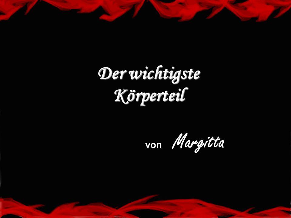 Der wichtigste Körperteil von Margitta