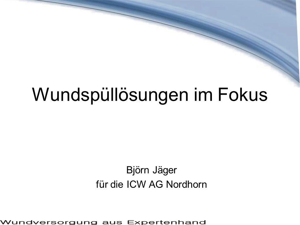 Wundspüllösungen im Fokus Björn Jäger für die ICW AG Nordhorn