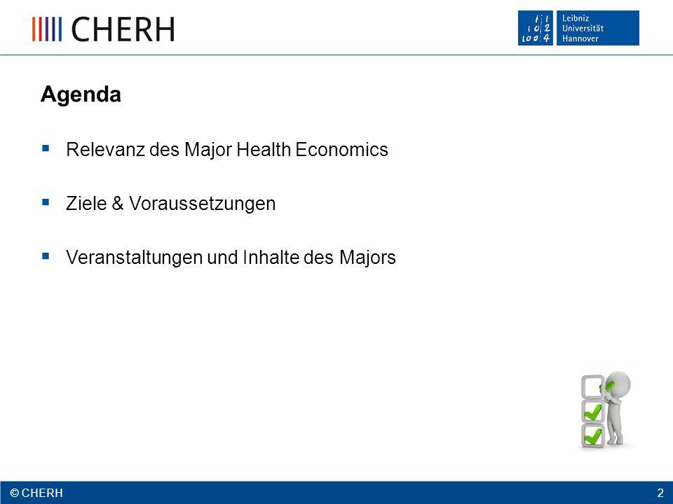 © CHERH 2012 3 © CHERH 3 Agenda  Relevanz des Majors Health Economics  Ziele & Voraussetzungen  Veranstaltungen und Inhalte des Majors
