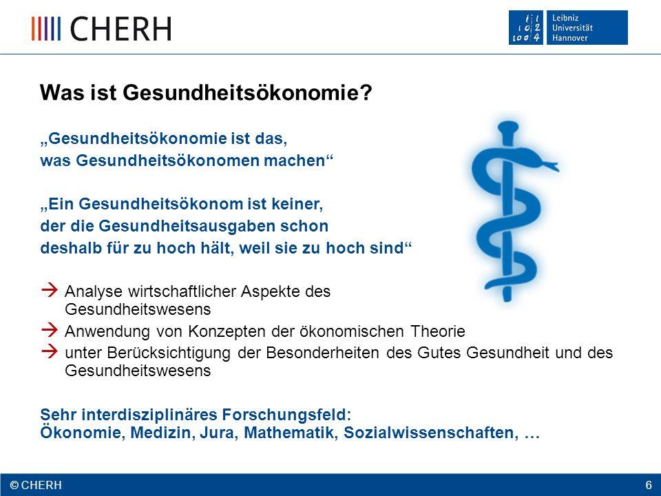 © CHERH 2012 6 © CHERH 6 Was ist Gesundheitsökonomie.