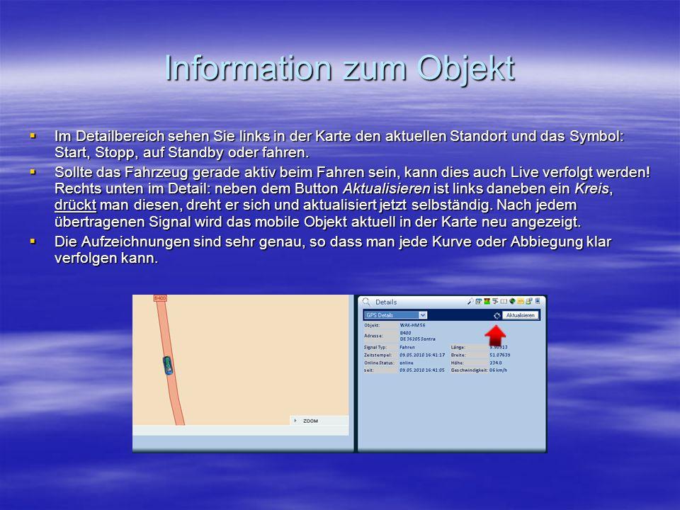 Information zum Objekt  Im Detailbereich sehen Sie links in der Karte den aktuellen Standort und das Symbol: Start, Stopp, auf Standby oder fahren.