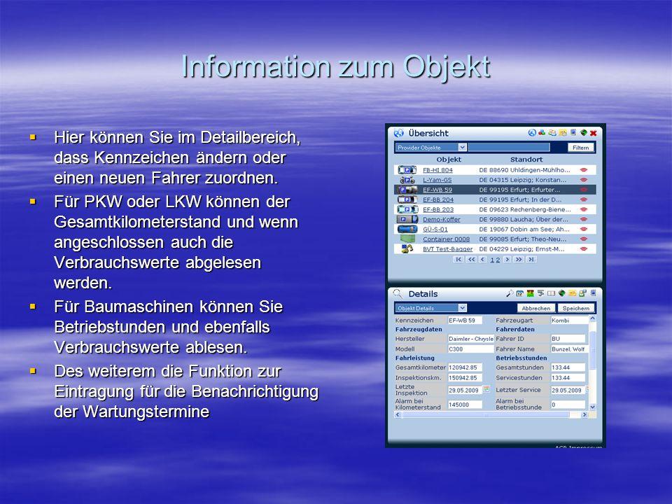 Information zum Objekt  Hier können Sie im Detailbereich, dass Kennzeichen ändern oder einen neuen Fahrer zuordnen.