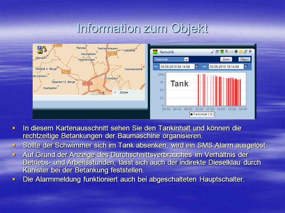 Information zum Objekt  In diesem Kartenausschnitt sehen Sie den Tankinhalt und können die rechtzeitige Betankungen der Baumaschine organisieren.