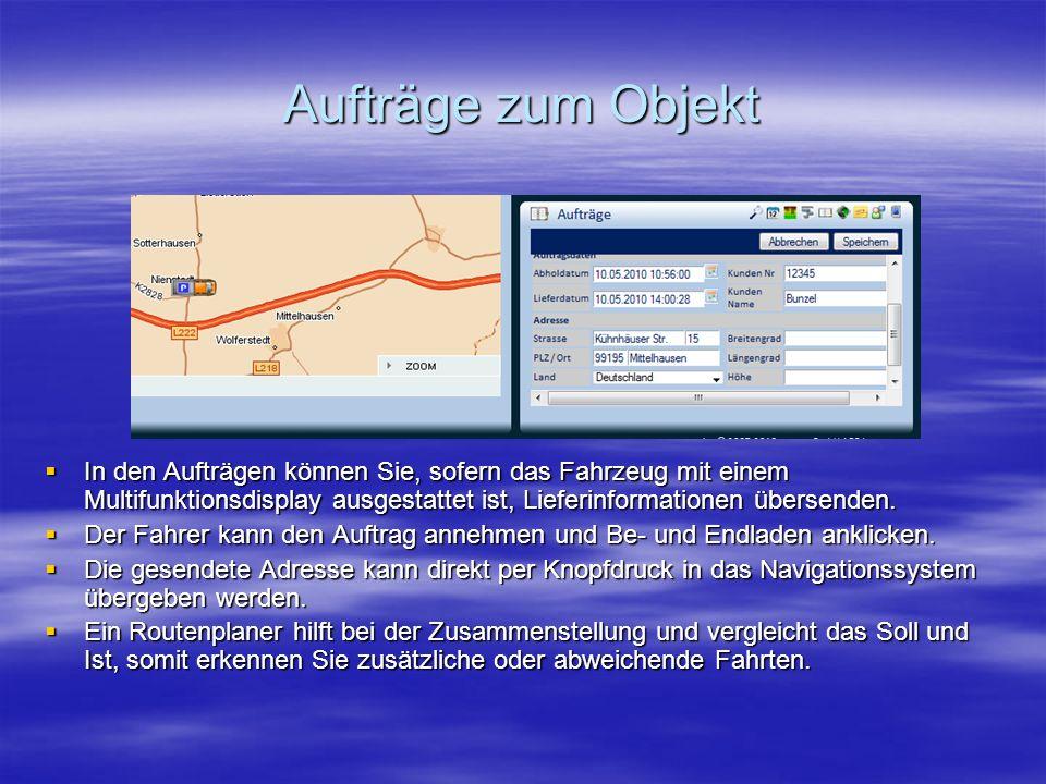 Aufträge zum Objekt  In den Aufträgen können Sie, sofern das Fahrzeug mit einem Multifunktionsdisplay ausgestattet ist, Lieferinformationen übersenden.