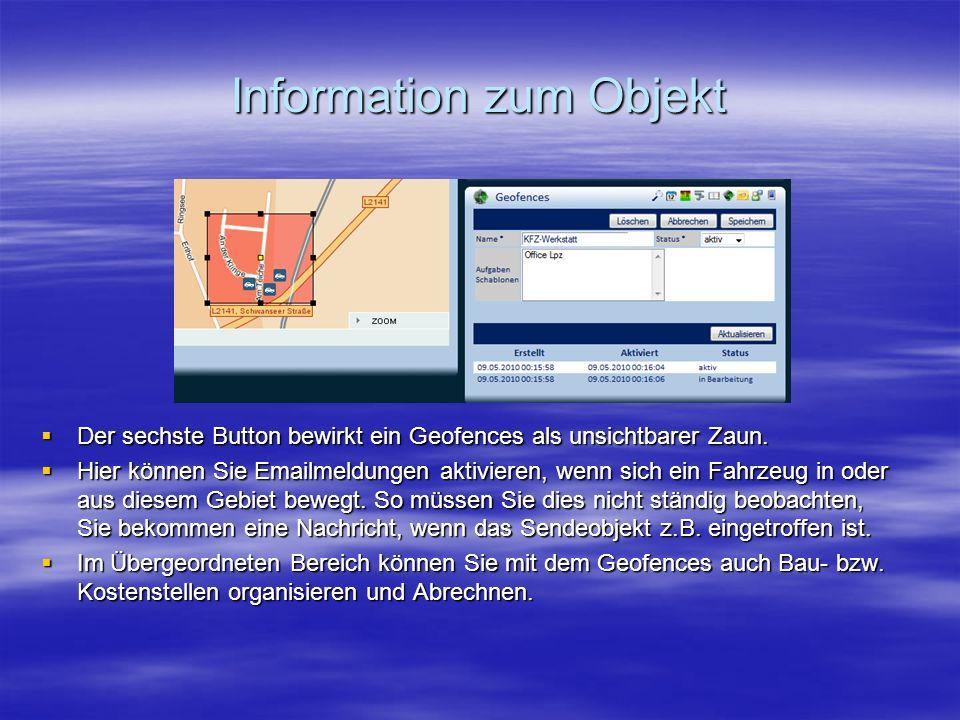 Information zum Objekt  Der sechste Button bewirkt ein Geofences als unsichtbarer Zaun.