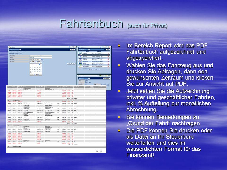 Fahrtenbuch (auch für Privat)  Im Bereich Report wird das PDF Fahrtenbuch aufgezeichnet und abgespeichert.