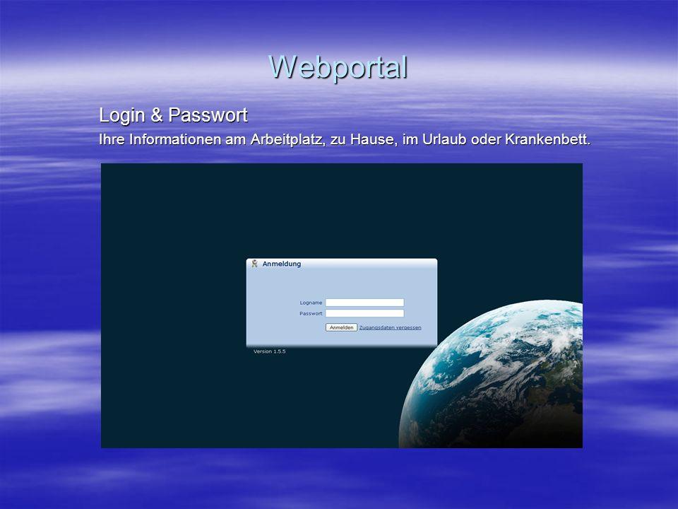 Webportal Login & Passwort Ihre Informationen am Arbeitplatz, zu Hause, im Urlaub oder Krankenbett.