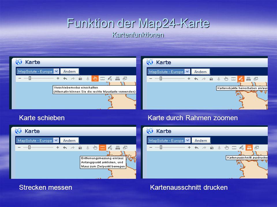 Funktion der Map24-Karte Kartenfunktionen Karte schiebenKarte durch Rahmen zoomen Strecken messenKartenausschnitt drucken
