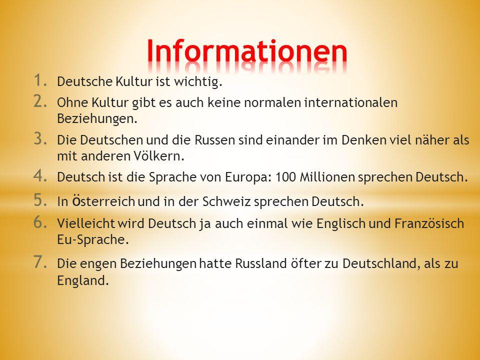 1. Deutsche Kultur ist wichtig. 2.
