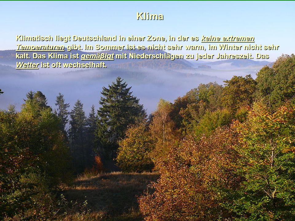 Klima Klimatisch liegt Deutschland in einer Zone, in der es keine extremen Temperaturen gibt.