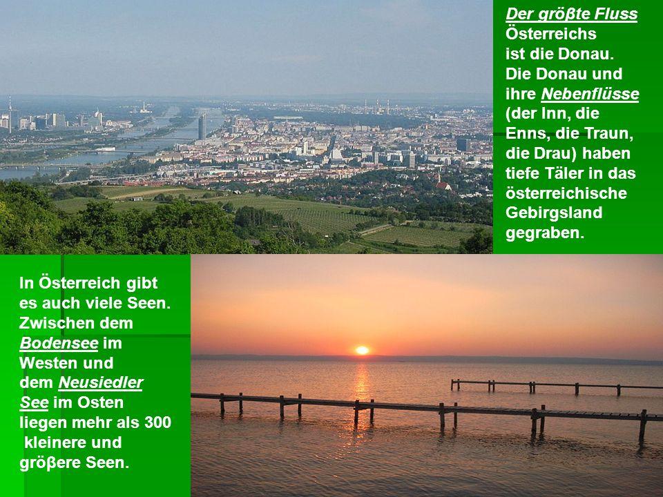 Der gröβte Fluss Österreichs ist die Donau.
