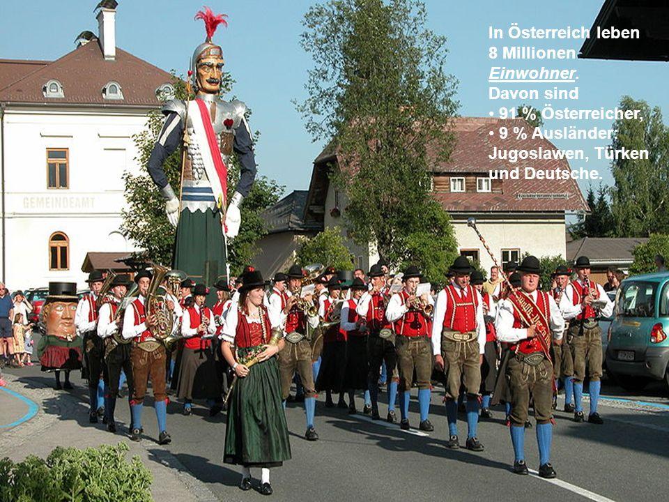 In Österreich leben 8 Millionen Einwohner.