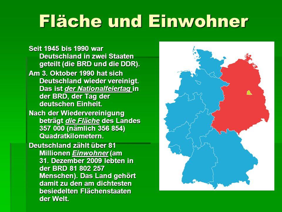 Fläche und Einwohner Seit 1945 bis 1990 war Deutschland in zwei Staaten geteilt (die BRD und die DDR).