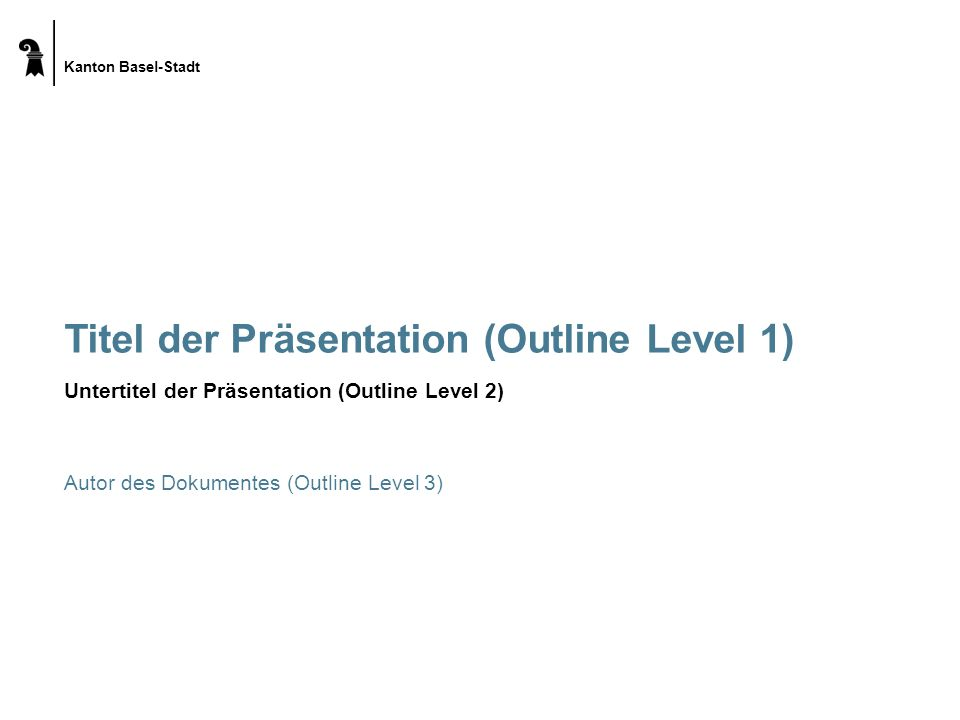 Kanton Basel-Stadt Titel der Präsentation (Outline Level 1) Untertitel der Präsentation (Outline Level 2) Autor des Dokumentes (Outline Level 3)