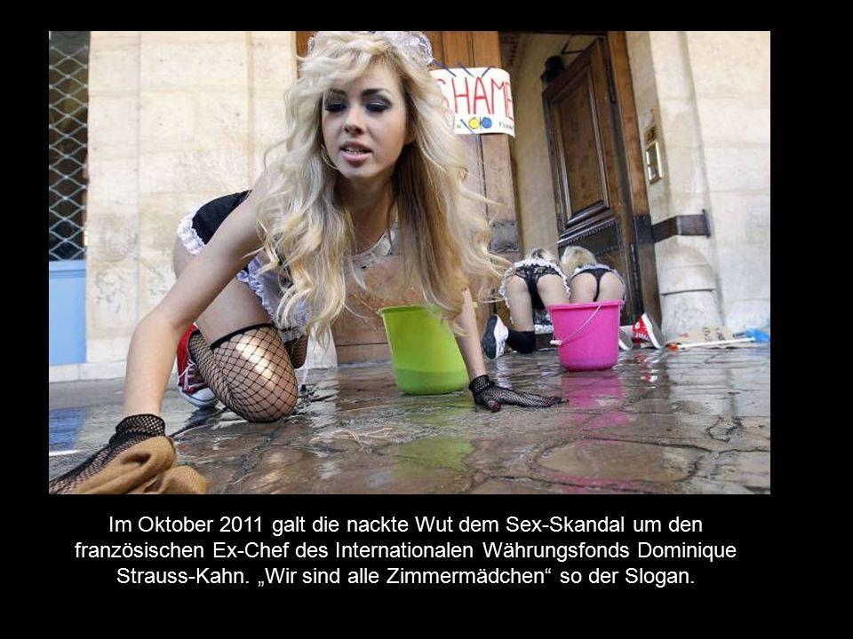 """Im Oktober 2011 galt die nackte Wut dem Sex-Skandal um den französischen Ex-Chef des Internationalen Währungsfonds Dominique Strauss-Kahn. """"Wir sind a"""