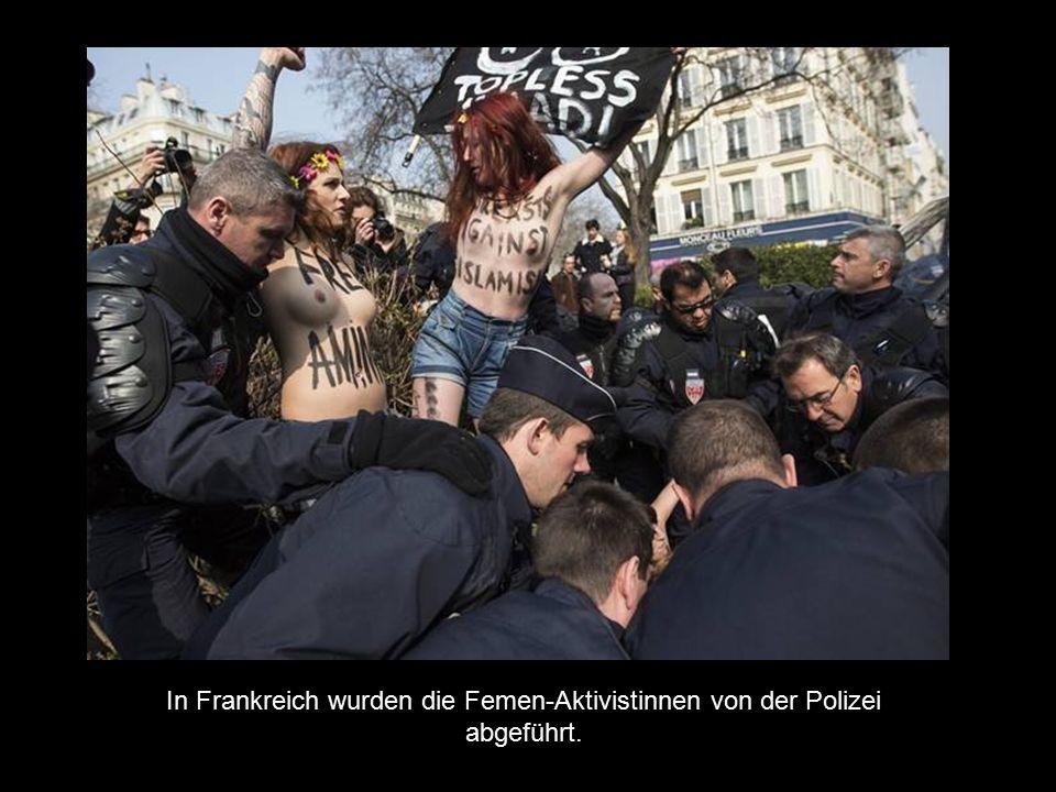 In Frankreich wurden die Femen-Aktivistinnen von der Polizei abgeführt.