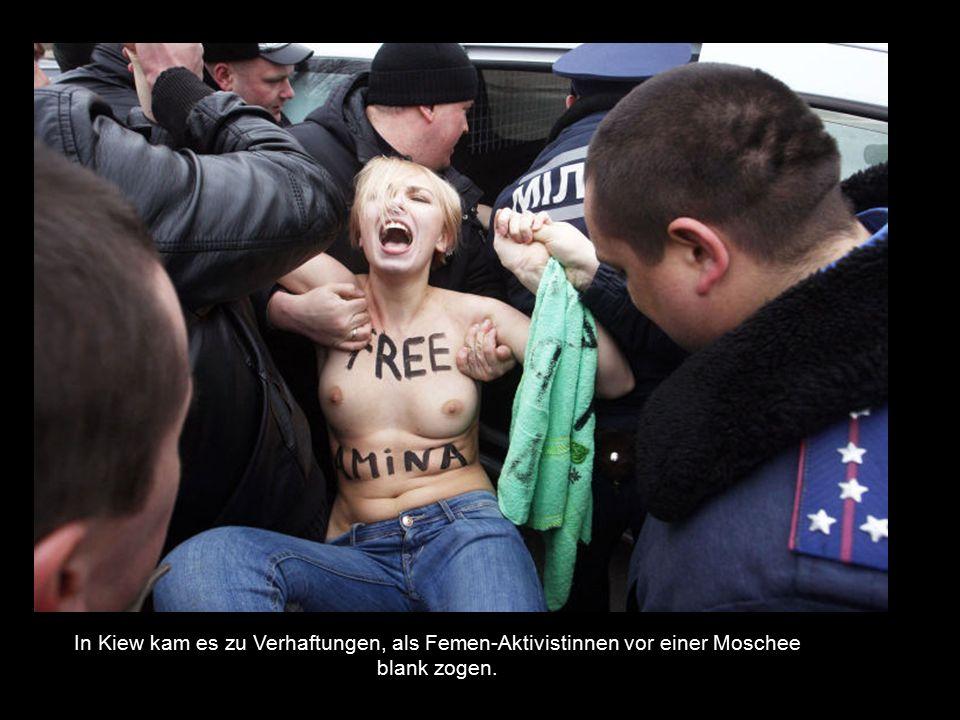 In Kiew kam es zu Verhaftungen, als Femen-Aktivistinnen vor einer Moschee blank zogen.