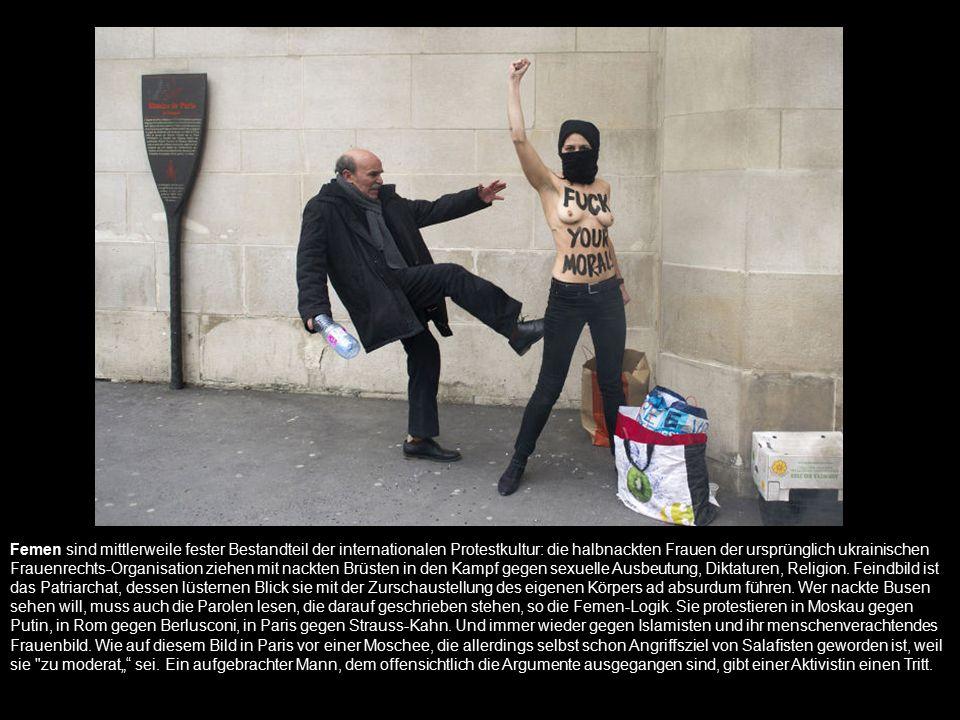 Femen sind mittlerweile fester Bestandteil der internationalen Protestkultur: die halbnackten Frauen der ursprünglich ukrainischen Frauenrechts-Organi