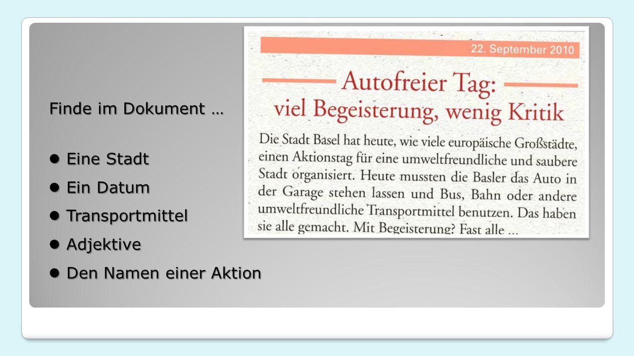 Finde im Dokument … Eine Stadt Eine Stadt Ein Datum Ein Datum Transportmittel Transportmittel Adjektive Adjektive Den Namen einer Aktion Den Namen einer Aktion