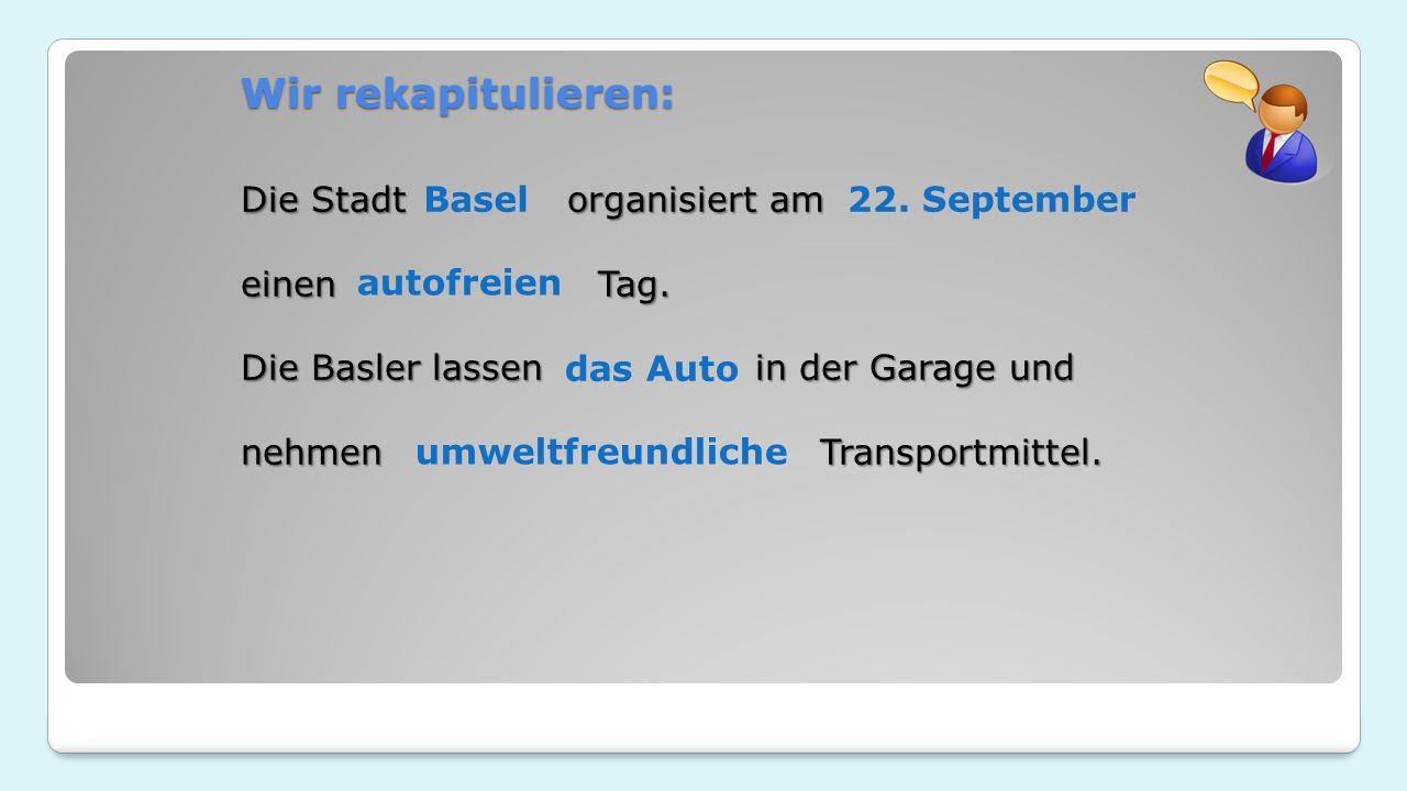 Die Stadt organisiert am einen Tag. Die Basler lassen in der Garage und nehmen Transportmittel.