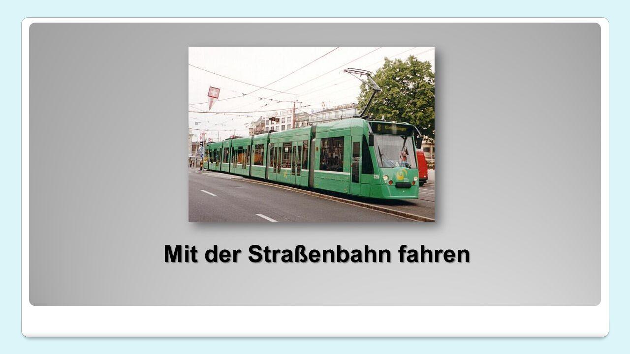 Mit der Straßenbahn fahren