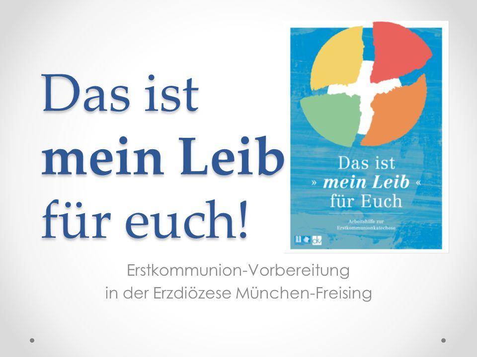 Das ist mein Leib für euch! Erstkommunion-Vorbereitung in der Erzdiözese München-Freising