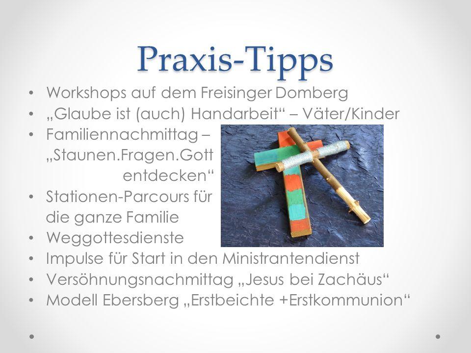 """Praxis-Tipps Workshops auf dem Freisinger Domberg """"Glaube ist (auch) Handarbeit"""" – Väter/Kinder Familiennachmittag – """"Staunen.Fragen.Gott entdecken"""" S"""
