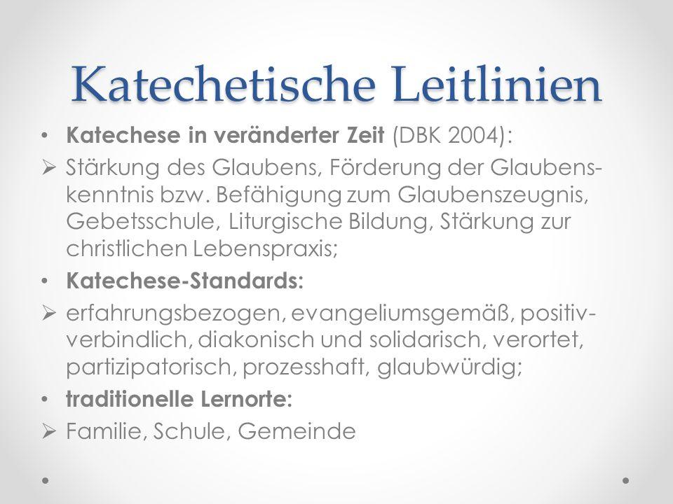 Katechetische Leitlinien Katechese in veränderter Zeit (DBK 2004):  Stärkung des Glaubens, Förderung der Glaubens- kenntnis bzw. Befähigung zum Glaub